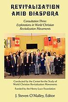 Revitalization amid diaspora : consultation three, Explorations in world Christian revitalization movements