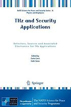 THz and Security Applications : Detectors, Sources and Associated Electronics for THz Applications ; [Proceedings of the NATO Advanced Research Workshop on THz and Security Applications - Detectors, Sources and Associated Electronics for THz Applications, Kiev, Ukraine, 26-29 May 2013]