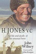 H. Jones, VC : the life and death of an unusual hero