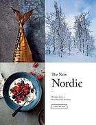 The new nordic : recipes from a Scandinavian kitchen