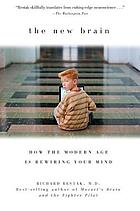 The new brain : how the modern age is rewiring your mind