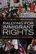 Rallying for Immigrant Rights : the Fight for Inclusion in 21st Century America