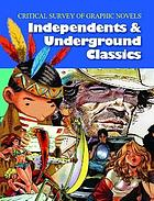 Critical survey of graphic novels : independents and underground classics