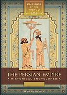 The Persian empire : a historical encyclopedia