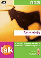 Spanish : a six-part television series for absolute beginners in Spanish