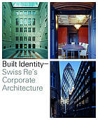 Built identity : Swiss Re's corporate architecture