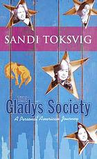 The Gladys Society : a personal American journey