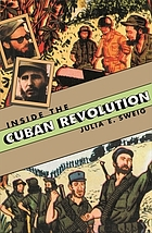 Inside the Cuban Revolution : Fidel Castro and the urban underground