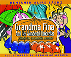 Grandma Fina and her wonderful umbrellas = La abuelita Fina y sus sombrillas maravillosas
