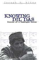 Knowing Dil Das : stories of a Himalayan hunter