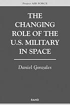 The changing role of the U.S. military in space