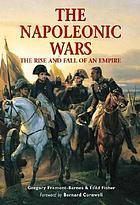 The Napoleonic Wars : the rise and fall of an empire
