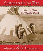 Children of the tipi : life in the buffalo days