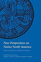 New perspectives on Native North America : cultures, histories, and representations