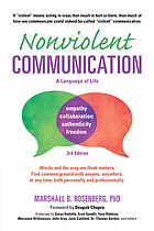 Nonviolent communication : a language of life ; empathy, collaboration, authenticity, freedom