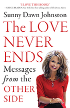 Love never ends : messages from the other side