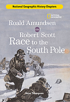 Roald Amundsen and Robert Scott race to the South Pole