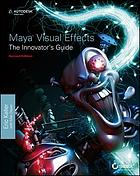 Maya Visual Effects The Innovator's Guide : Autodesk Pfficial Press.