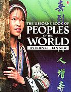 The Usborne book of peoples of the world : internet-linked
