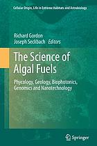 The science of algal fuels : phycology, geology, biophotonics, genomics and nanotechnology