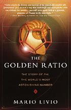 The golden ratio : the story of phi, the world's most astonishing number
