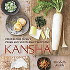 Kansha : celebrating Japan's vegan & vegetarian traditions