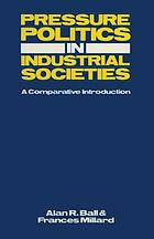 Pressure politics in industrial societies : a comparative introduction