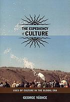 The expediency of culture : uses of culture in the global era