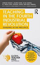 Teaching in the Fourth Industrial Revolution : Standing at the Precipice