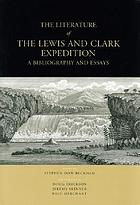 The literature of the Lewis and Clark expedition : a bibliography and essays