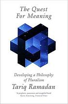 The quest for meaning : developing a philosophy of pluralism