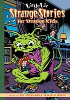 Strange stories for strange kids