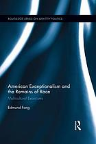 American exceptionalism and the remains of race : multicultural exorcisms