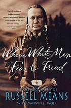 Where white men fear to tread : the autobiography of Russell Means
