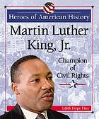 Martin Luther King, Jr. : champion of civil rights