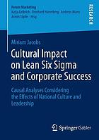 Cultural impact on lean Six sigma and corporate success : causal analyses considering the effects of national culture and leadership