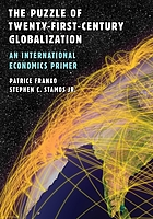 The puzzle of twenty-first-century globalization : an international economics primer