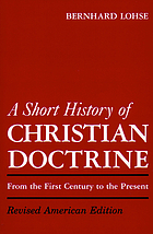 A short history of Christian doctrine.