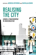 Realising the city : urban ethnography in Manchester