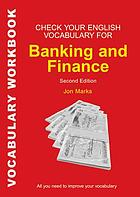 Check your English vocabulary for banking & finance : all you need to improve your vocabulary