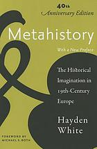 Metahistory : the historical imagination in nineteenth-century Europe