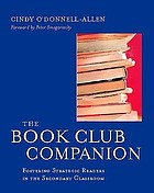 The book club companion : fostering strategic readers in the secondary classroom