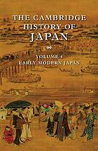 The Cambridge history of Japan. / 4, Early modern Japan