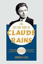 The life and times of Claude Rains