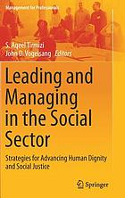 Leading and managing in the social sector strategies for advancing human dignity and social justice
