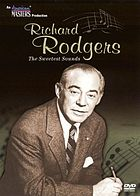Richard Rodgers : the sweetest sounds