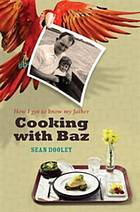 Cooking with Baz : how I got to know my father