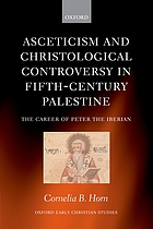 Asceticism and Christological controversy in fifth-century Palestine : the career of Peter the Iberian