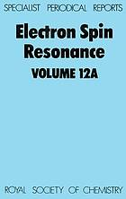 Electron spin resonance. Volume 12A : a review of recent literature to mid-1989