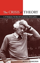 The crisis of theory : EP Thompson, the New Left and postwar British politics